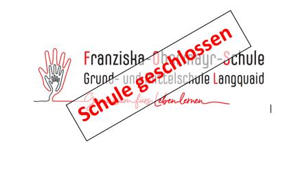 Franziska-Obermayr-Schule geschlossen – Bayernweite Schulschließung – Beitrag wird ständig aktualisiert!